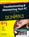 Troubleshooting and Maintaining Your PC All-in-One For Dummies, 2nd Edition