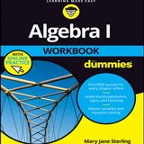 Algebra I Workbook For Dummies, 3rd Edition