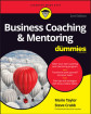 Business Coaching & Mentoring For Dummies, 2nd Edition