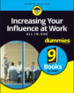 Increasing Your Influence at Work AIO For Dummies