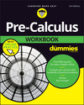 Pre-Calculus Workbook For Dummies, 3rd Edition