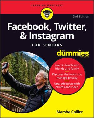 Facebook, Twitter, & Instagram For Seniors For Dummies, 3rd Edition