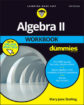 Algebra II Workbook For Dummies, 3rd Edition