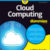 Cloud Computing For Dummies, 2nd Edition