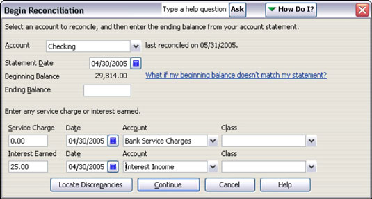 In QuickBooks, you enter interest income at the beginning of the account reconciliation process.