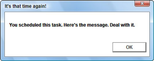 Dialog box that reminds you you've scheduled a task.