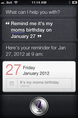 Give Siri a task, such as a reminder about an important date.