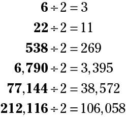 Every even number is divisible by 2 (two).