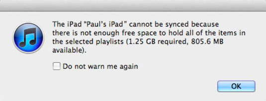 You see this dialog if iTunes can't fit all of your stuff on your tablet.