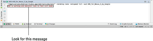 The Run App log should have this message: HAX is working and emulator runs in fast virt mode