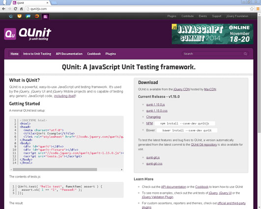 QUnit is a unit testing framework for JavaScript, which is used by many open source JavaScript projects, including jQuery.