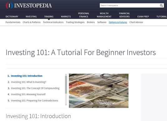 Investopedia's Investing 101 steps investors through most of the things they need to know.