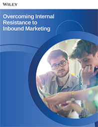 Overcoming Internal Resistance to Inbound Marketing White Paper