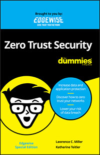 Zero Trust Security For Dummies, Edgewise Special Edition